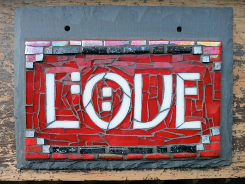 Love Mosaic by Nutmeg Designs. Chelsea Studio Font. Glass on slate, 8x6. Inches.